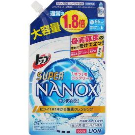 ライオン トップ スーパーNANOX つめかえ用 大 660g