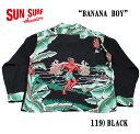 "SUN SURF サンサーフSPECIAL EDITIONRAYON L/S""BANANA BOY""Style No.SS27559"