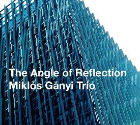 澤野工房 ミクロス・ガニ・トリオ / THE ANGLE OF REFLECTION【KK9N0D18P】【RCP】