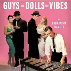 EDDIE COSTA QUARTET エディ・コスタ・カルテット / GUYS AND DOLLS LIKE VIBES LPAUDIOPHILE GRADE 180g VINYL【KK9N0D18P】
