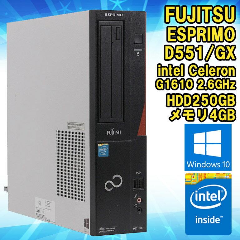 【中古】 デスクトップパソコン 富士通 (FUJITSU) ESPRIMO D551/GX Windows10 Celeron G1610 2.6GHz メモリ4GB HDD250GB DVD-ROMドライブ WPS Office (Kingsoft Office) 初期設定済 送料無料 (一部地域を除く)