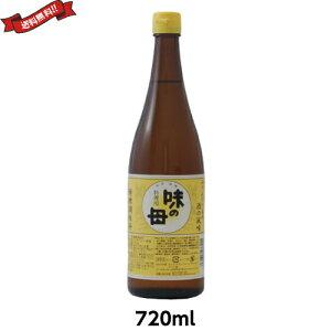 【ポイント6倍】最大31倍!みりん 国産 醗酵調味料 味の一 味の母 720ml
