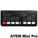 在庫あり【送料無料】BlackMagicDesgin ビデオスイッチャー ATEM Mini Pro 【収録機能付:配信のみならず授業・会議に…
