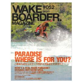 WAKEBOARDER MAGAZINE ウェイクボーダーマガジン #052 2013 vol.03 【ネコポス対応可】