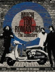 MUCH TOO ROMANTIC!~The Collectors 30th Anniversary CD/DVD Collection
