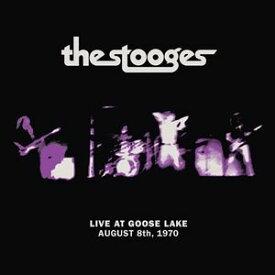 輸入盤 STOOGES / LIVE AT GOOSE LAKE : AUGUST 8TH 1970 [LP]