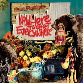 輸入盤 RYAN HAMILTON & HARLEQUIN GHOSTS / NOWHERE TO GO BUT EVERYWHERE [CD]
