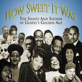 [送料無料] 輸入盤 VARIOUS / HOW SWEET IT WAS : THE SIGHTS & SOUNDS OF GOSPEL'S GOLDEN AGE [CD]