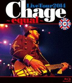 Chage/Chage Live Tour 2014 〜 equal 〜 [Blu-ray]