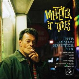 輸入盤 JAMES HUNTER SIX / WHATEVER IT TAKES [CD]
