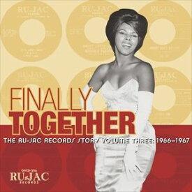 輸入盤 VARIOUS / FINALLY TOGETHER: RU-JAC RECORDS STORY VOLUME THREE : 1966-1967 [CD]