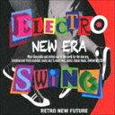 ELECTRO SWING NEW ERA [CD]