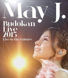 May J.Budokan Live 2015 〜Live to the Future〜 [Blu-ray]