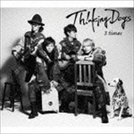Thinking Dogs / 3 times(初回生産限定盤/CD+DVD) [CD]