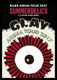 """[送料無料] GLAY ARENA TOUR 2017""""SUMMERDELICS""""in SAITAMA SUPER ARENA [DVD]"""