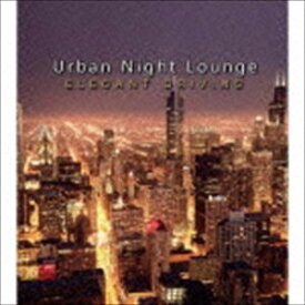 Urban Night Lounge presents -ELEGANT DRIVING- Performed by The Illuminati [CD]
