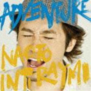 NAOTO INTI RAYMI / ADVENTURE(通常盤) [CD]