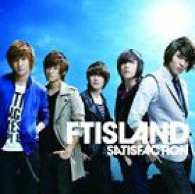 FTISLAND / SATISFACTION(初回限定盤A/CD+DVD ※「SATISFACTION」MUSIC VIDEO、SPECIAL FEATURE収録) [CD]