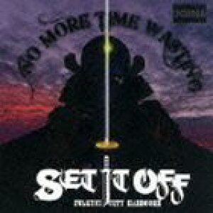 SET IT OFF / NO MORE TIME WASTING [CD]