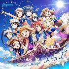 "Aqours/『ラブライブ!スクールアイドルフェスティバルALL STARS』コラボシングル::KOKORO Magic ""A to Z""(CD+Blu-ray)"
