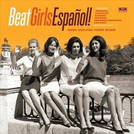 輸入盤 VARIOUS / BEAT GIRLS ESPANOL! 1960S SHE-POP FROM SPAIN [CD]