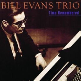 輸入盤 BILL EVANS / TIME REMEMBERED [CD]
