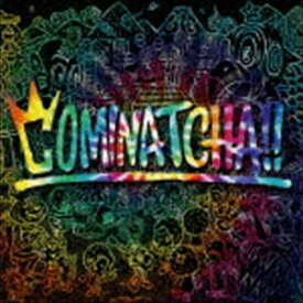 [送料無料] WANIMA / COMINATCHA!!(通常盤) (初回仕様) [CD]