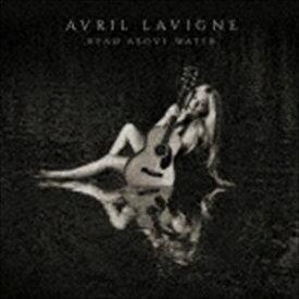 アヴリル・ラヴィーン / ヘッド・アバーヴ・ウォーター(通常盤/Blu-specCD2) [CD]