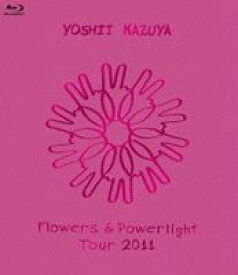 吉井和哉/Flowers & Powerlight Tour 2011 [Blu-ray]