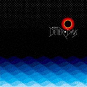 MORE BETTER DAYS [CD]