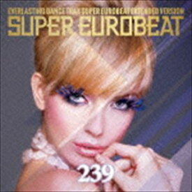 スーパーユーロビート VOL.239 [CD]
