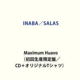 [送料無料] INABA/SALAS / Maximum Huavo(初回生産限定盤/CD+オリジナルTシャツ) (初回仕様) [CD]