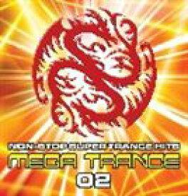 (オムニバス) MEGA TRANCE 02 [CD]