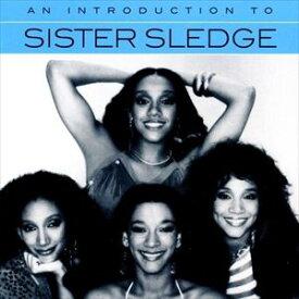 輸入盤 SISTER SLEDGE / INTRODUCTION TO [CD]