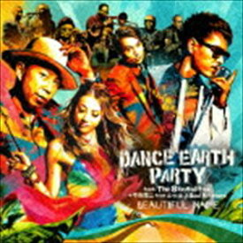 DANCE EARTH PARTY feat.The Skatalites+今市隆二 from 三代目J Soul Brothers / BEAUTIFUL NAME [CD]