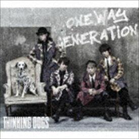 Thinking Dogs / Oneway Generation(初回生産限定盤/CD+DVD) [CD]