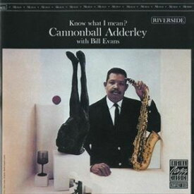 輸入盤 CANNONBALL ADDERLEY / BILL EVANS / KNOW WHAT I MEAN ? [CD]