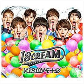 Kis-My-Ft2 / I SCREAM(通常盤) [CD]