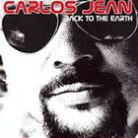 輸入盤 CARLOS JEAN / BACK TO THE EARTH [CD]