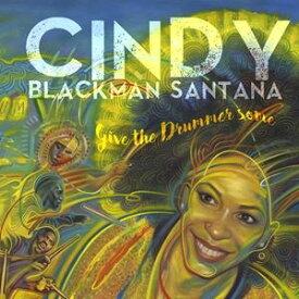 輸入盤 CINDY BLACKMAN SANTANA / GIVE THE DRUMMER SOME [CD]