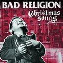 輸入盤 BAD RELIGION / CHRISTMAS SONGS [CD]