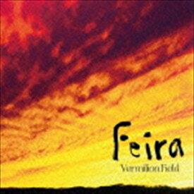 Vermilion Field / Feira [CD]