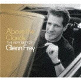 グレン・フライ / アバーヴ・ザ・クラウズ:ザ・ヴェリー・ベスト・オブ・グレン・フライ(SHM-CD) [CD]