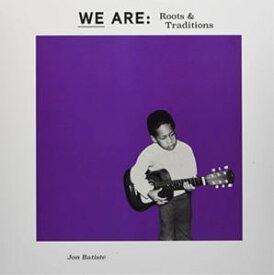 輸入盤 JON BATISTE / WE ARE : ROOTS & TRADITIONS (LTD) [12inch]