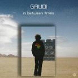 ガウディ / in between times [CD]