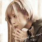 ReoNa /1st season・後期EDテーマ「forget-me-not」