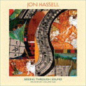 Jon Hassell / Seeing Through Sound (Pentimento Volume Two) [CD]