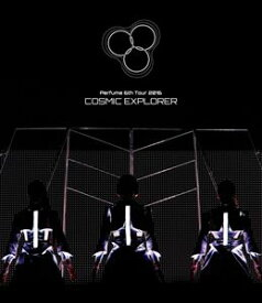 [送料無料] Perfume 6th Tour 2016「COSMIC EXPLORER」(通常盤) [Blu-ray]