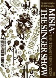 [送料無料] MISIA/The SINGER SHOW〜The TOUR OF MISIA 2005 [DVD]