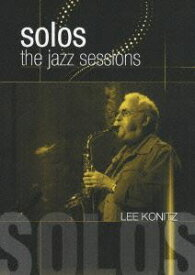 the jazz solo シリーズ リー・コニッツ/ザ・ソロ [DVD]